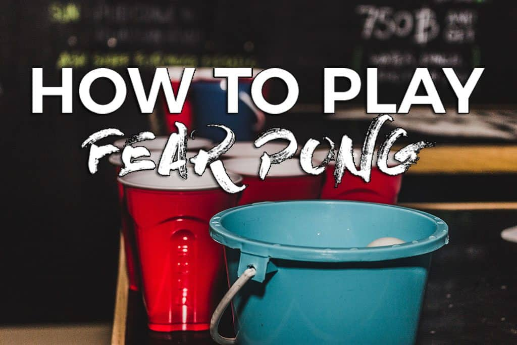 How to Play Fear Pong: The Bigger, Drunker Sibling of Beer Pong