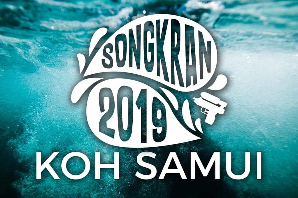 Songkran 2019 in Koh Samui is Nearly Here: Get Ready For The Party!